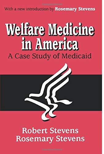 9780765809575: Welfare Medicine in America: A Case Study of Medicaid