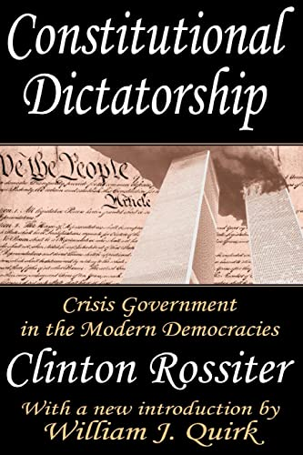 9780765809759: Constitutional Dictatorship: Crisis Government in the Modern Democracies