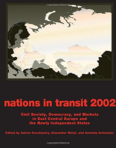9780765809766: Nations in Transit - 2001-2002: Civil Society, Democracy and Markets in East Central Europe and Newly Independent States