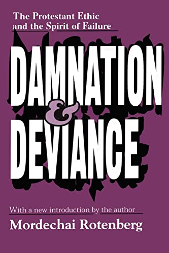 9780765809889: Damnation and Deviance: The Protestant Ethic and the Spirit of Failure