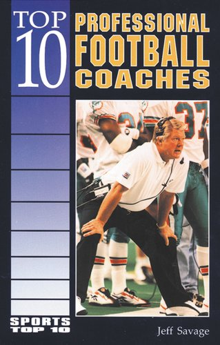 Top 10 Professional Football Coaches (Sports Top 10): Savage, Jeff