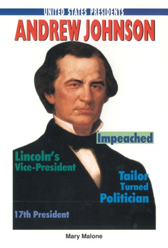 Andrew Johnson (United States Presidents (Enslow)): Malone, Mary