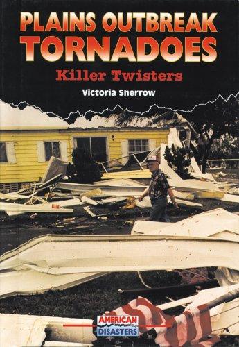 9780766010598: Plains Outbreak Tornadoes: Killer Twisters (American Disasters)