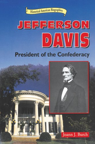 Jefferson Davis: President of the Confederacy (Historical: Burch, Joann J.