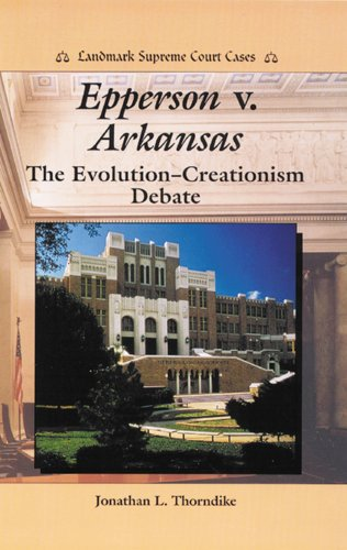 9780766010840: Epperson V. Arkansas: The Evolution-Creationism Debate (Landmark Supreme Court Cases)