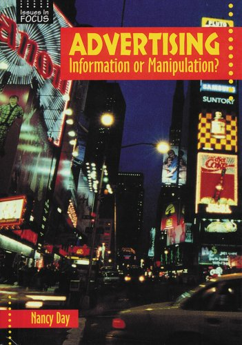 Advertising: Information or Manipulation? (Issues in Focus): Day, Nancy Raines