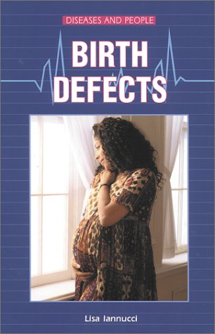 9780766011861: Birth Defects (Diseases and People)