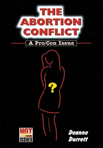 9780766011939: The Abortion Conflict: A Pro/Con Issue (Hot Pro/Con Issues)