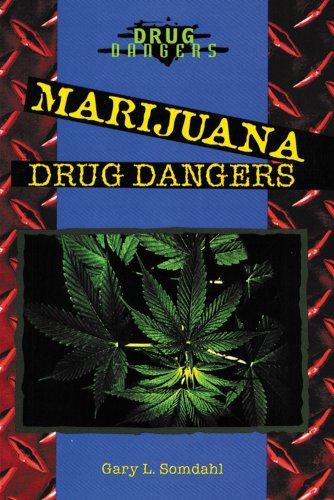 Marijuana Drug Dangers: Gary L. Somdahl