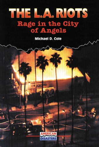 The L.A. Riots: Rage in the City: Michael D. Cole