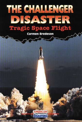 The Challenger Disaster: Tragic Space Flight (American Disasters) (0766012220) by Carmen Bredeson