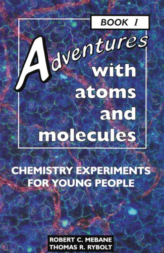 9780766012240: Adventures With Atoms and Molecules: Chemistry Experiments for Young People: 1 (Adventures With Science)