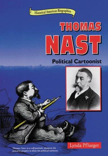 9780766012516: Thomas Nast: Political Cartoonist (Historical American Biographies)