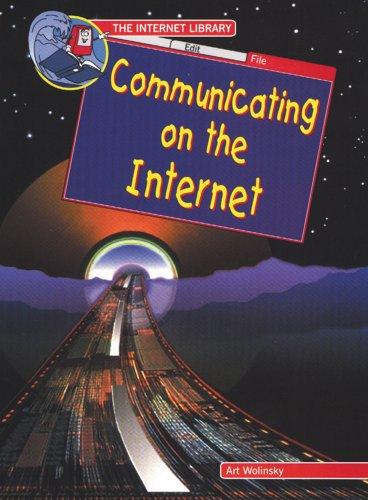 Communicating on the Internet (Internet Library): Wolinsky, Art