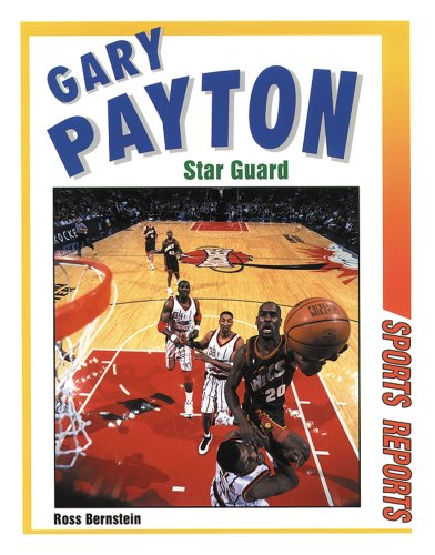 Gary Payton: Star Guard (Sports Reports) (0766013308) by Ross Bernstein