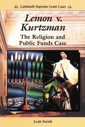 9780766013391: Lemon V. Kurtzman: The Religion and Public Funds Case (Landmark Supreme Court Cases)