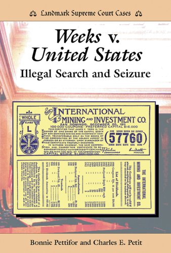 Weeks V. United States: Illegal Search and: Bonnie Pettifor, Charles