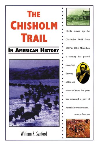 The Chisholm Trail in American History: Sanford, William R.,