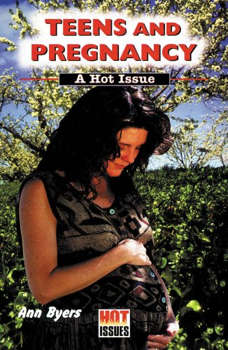 Teens and Pregnancy - a Hot Issue: Byers, Ann
