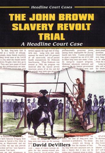 9780766013858: The John Brown Slavery Revolt Trial: A Headline Court Case (Headline Court Cases)