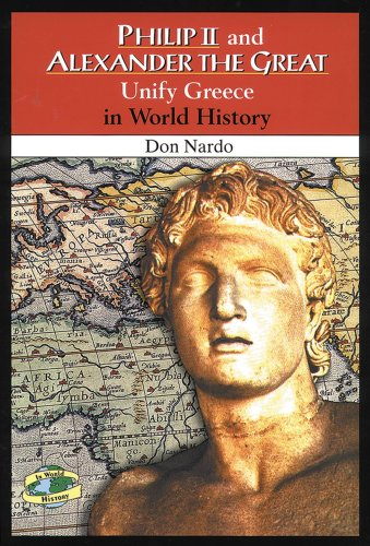 9780766013995: Philip II and Alexander the Great Unify Greece in World History