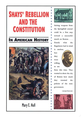 Shays' Rebellion and the Constitution in American History: Hull, Mary E.