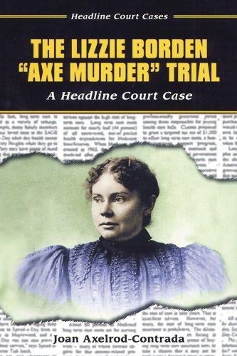 """The Lizzie Borden """"Axe Murder"""" Trial (Headline Court Cases): Axelrod-Contrada, Joan"""
