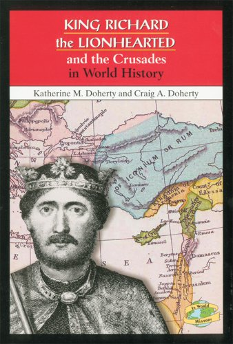 9780766014596: King Richard the Lionhearted and the Crusades in World History
