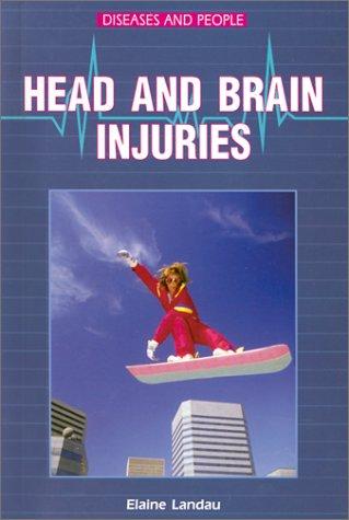Head and Brain Injuries (Diseases and People): Landau, Elaine