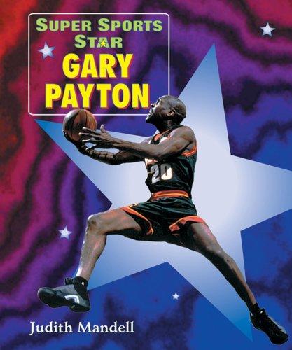 Super Sports Star Gary Payton: Judith J Mandell