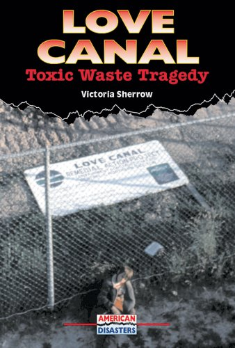 Love Canal: Toxic Waste Tragedy (American Disasters): Sherrow, Victoria