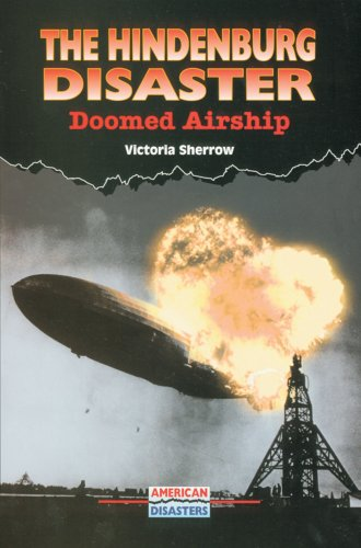 The Hindenburg Disaster: Doomed Airship (American Disasters): Sherrow, Victoria