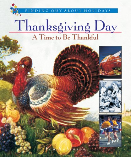 9780766015722: Thanksgiving Day: A Time to Be Thankful (Finding Out About Holidays)