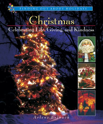 Christmas: Celebrating Life, Giving, Kindness (Finding Out about Holidays): Erlbach, Arlene