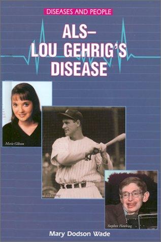 9780766015944: Als-Lou Gehrig's Disease (Diseases and People)