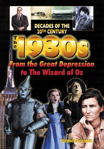 9780766016095: The 1930s from the Great Depression to the Wizard of Oz: From the Great Depression to the Wizard of Oz (Decades of the 20th Century)