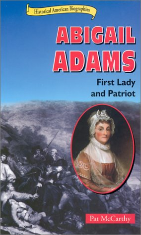 9780766016187: Abigail Adams: First Lady and Patriot (Historical American Biographies)