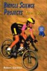 9780766016309: Bicycle Science Projects: Physics on Wheels (Science Fair Success)