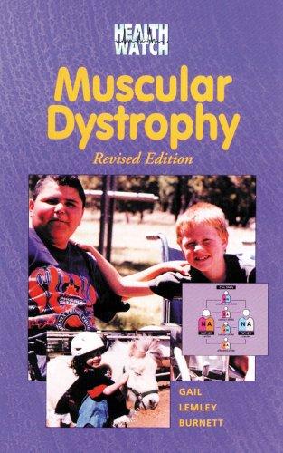 Muscular Dystrophy (Health Watch (Enslow)): Gail Lemley Burnett;