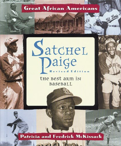 Satchel Paige: The Best Arm in Baseball (Great African Americans): McKissack, Patricia C., ...
