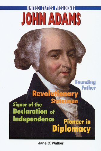 John Adams (United States Presidents (Enslow)): Walker, Jane C.