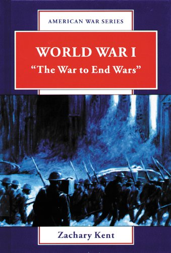 "World War I: ""The War to End: Kent, Zachary"