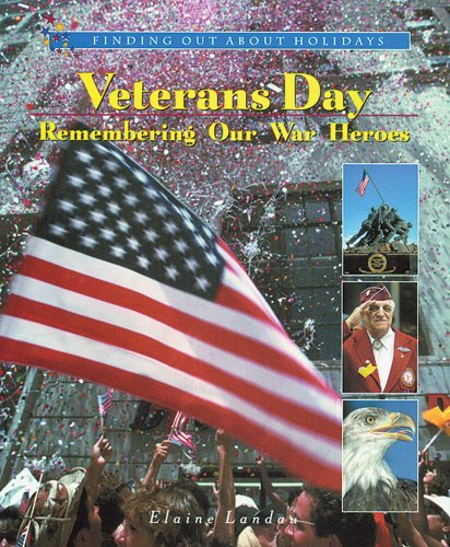 Veterans Day: Remembering Our War Heroes (Finding: Landau, Elaine