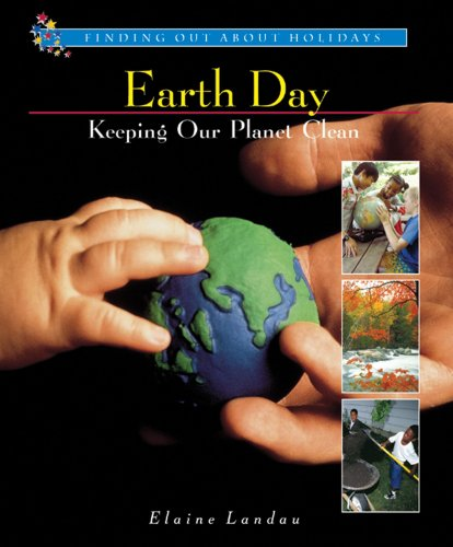 Earth Day: Keeping Our Planet Clean (Finding: Landau, Elaine