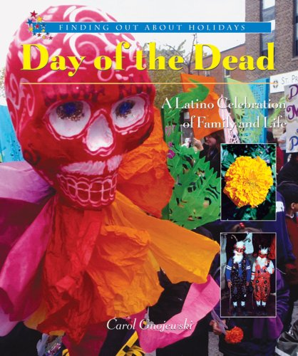 9780766017801: Day of the Dead: A Latino Celebration of Family and Life (Finding Out about Holidays)