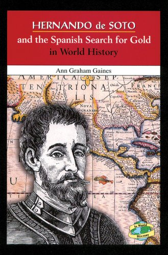 9780766018211: Hernando De Soto and the Spanish Search for Gold in World History