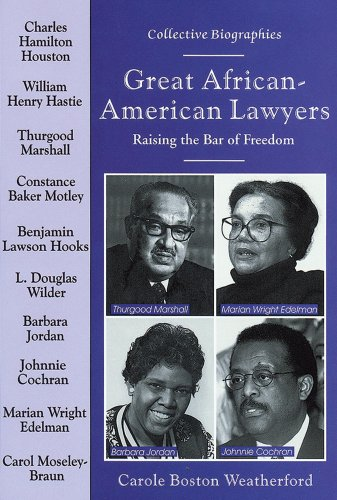 Great African-American Lawyers: Raising the Bar of Freedom (Collective Biographies): Weatherford, ...
