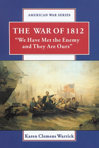9780766018549: The War of 1812: We Have Met the Enemy and They Are Ours (American War Series)