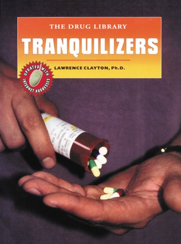 Tranquilizers (The Drug Library): Lawrence Clayton