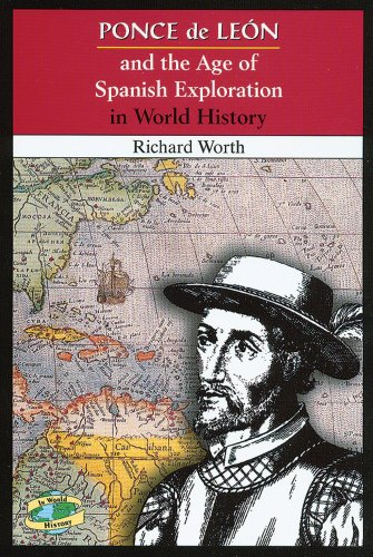 9780766019409: Ponce De Leon and the Age of Spanish Exploration in World History